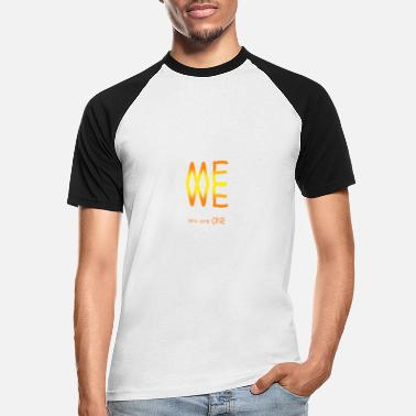 Me we we are one - Men's Baseball T-Shirt