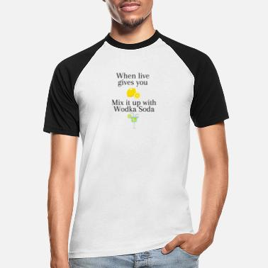When live gives you lemons - Men's Baseball T-Shirt