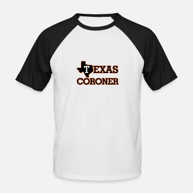Coronation Texas Coroner - Men's Baseball T-Shirt