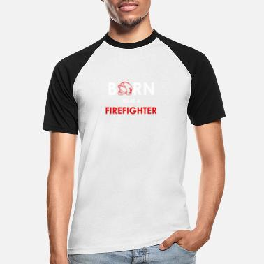 Emergency Call Born to be a firefighter - Men's Baseball T-Shirt