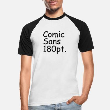 Sans Comic Sans 180pt - Men's Baseball T-Shirt
