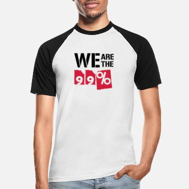 We Are The 99 Percent We are the 99 percent - Men's Baseball T-Shirt