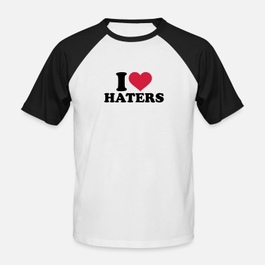 I Love Haters I love Haters - Männer Baseball T-Shirt