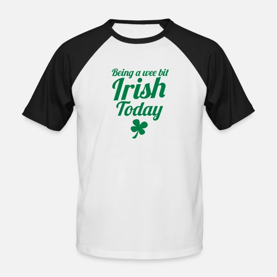 Funny T-Shirts - Being a Wee bit IRISH today! with shamrock ST PATS - Men's Baseball T-Shirt white/black