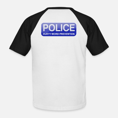 POLICE Hurty Word Prevention - Men's Baseball T-Shirt