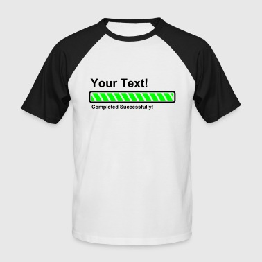 Progress Bar - 100% loaded - finished! - Men's Baseball T-Shirt