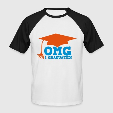 OMG I graduated! with mortar board hat - Men's Baseball T-Shirt