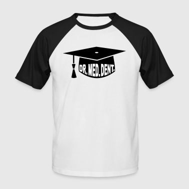 Graduation Party - PhD - Gift - Dr. med. dent. - Men's Baseball T-Shirt