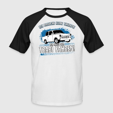 Trabi driving is my therapy! - Men's Baseball T-Shirt