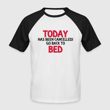 Today has been cancelled... - T-shirt baseball manches courtes Homme