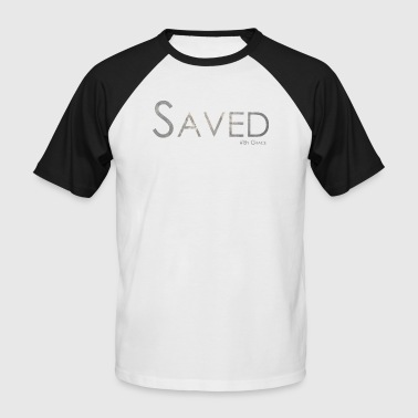 Saved - Men's Baseball T-Shirt