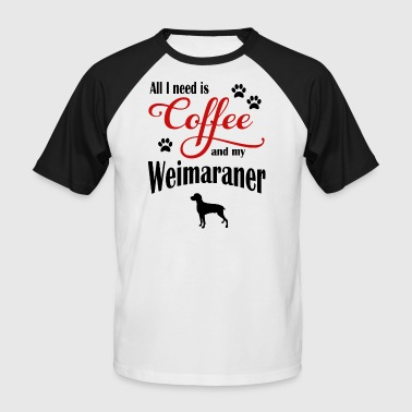 Weimaraner Coffee - Men's Baseball T-Shirt