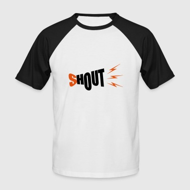 shout - Männer Baseball-T-Shirt