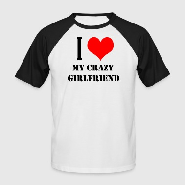 Love girlfriend - Men's Baseball T-Shirt