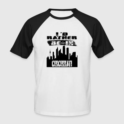 Geschenk Id rather be in Cincinnati - Männer Baseball-T-Shirt