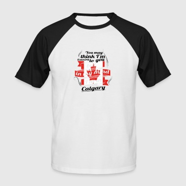 HOLIDAY HOME ROOTS TRAVEL Canada Canada Calgary - Men's Baseball T-Shirt