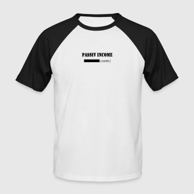 Passive income - Männer Baseball-T-Shirt