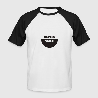 Alpha Male - Men's Baseball T-Shirt