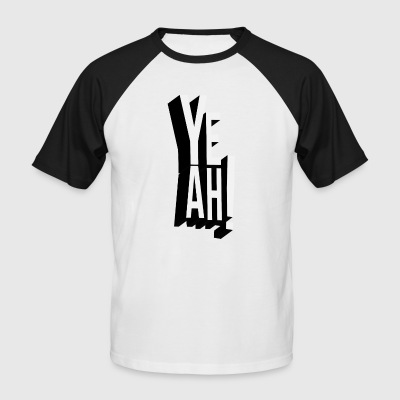 yeah - Men's Baseball T-Shirt