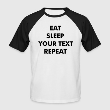 Fun eat sleep - jouw tekst hier - repeat citaten - Mannen baseballshirt korte mouw