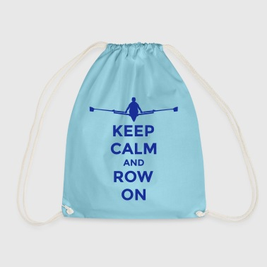 keep calm and row on rudern Verein rowing Boot - Sacca sportiva