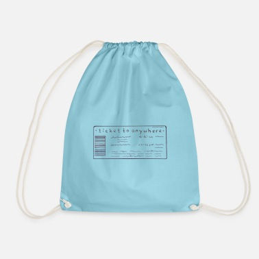 Ticket Ticket to anywhere - Drawstring Bag