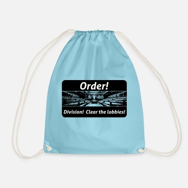 Order! Division! Clear the lobbies UK - Drawstring Bag