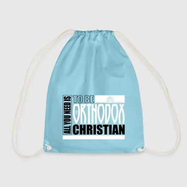All you need is to-be-orthodox Christ - Drawstring Bag