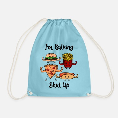 Bulk Up I´m Bulking shut up - Drawstring Bag