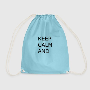 Keep calm and... - Mochila saco