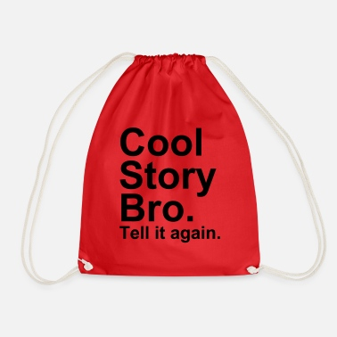 Cool Story Bro - Drawstring Bag