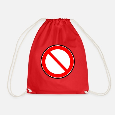 Prohibition Prohibition sign prohibited prohibition - Drawstring Bag