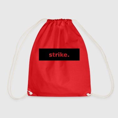 Strike strike - Drawstring Bag