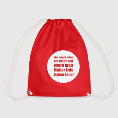 Who needs a homeland? - Drawstring Bag