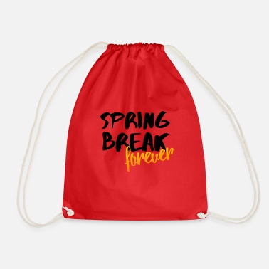 Spring Spring Break Forever Spring Party Gift Idea - Drawstring Bag
