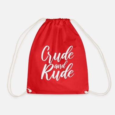 Rude Girl Rude and rude - Drawstring Bag
