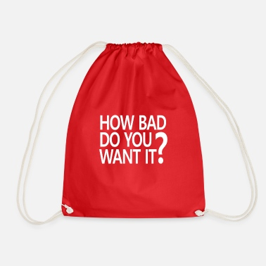 HOW BATH DO YOU WANT IT? - Drawstring Bag