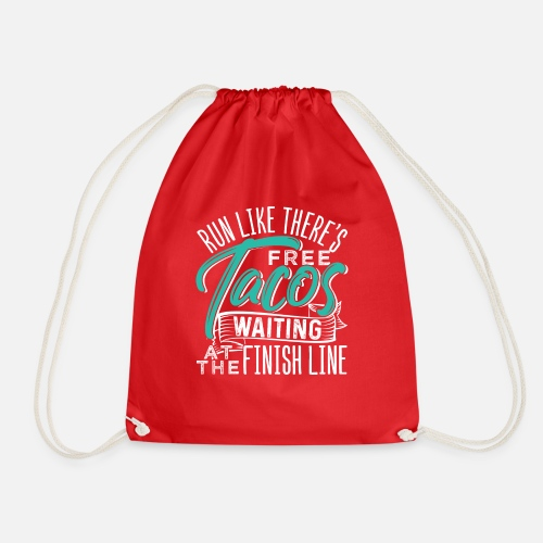 69668f5a2d48f Run Like There s Free Tacos Waiting At The Finish Drawstring Bag ...