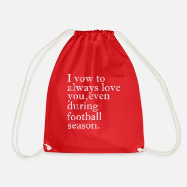 Couples I vow to love you even during vow football season - Drawstring Bag