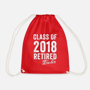 2018 Class Of 2018 Retired Teacher Funny Retirement - Drawstring Bag