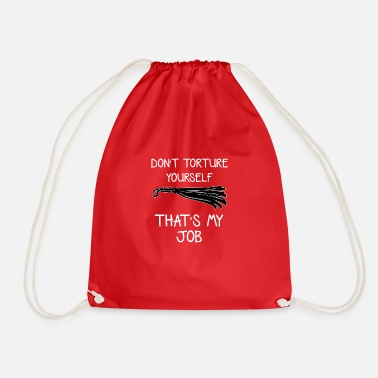 Sadomaso dont torture yourself BDSM whip sadomaso - Drawstring Bag