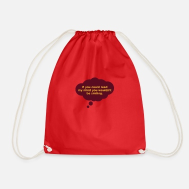 Mind-reader If You Could Read My Mind ... - Drawstring Bag