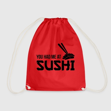You had me at sushi - Drawstring Bag