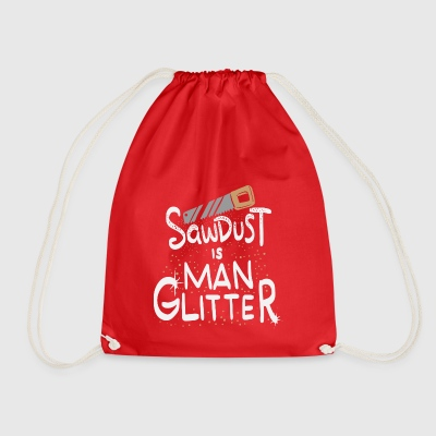 Sawdust Is Man Glitter Woodworking Manliness Gift - Mochila saco