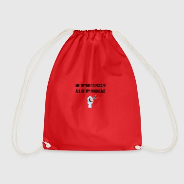 Trying to escape all of my problems - Drawstring Bag