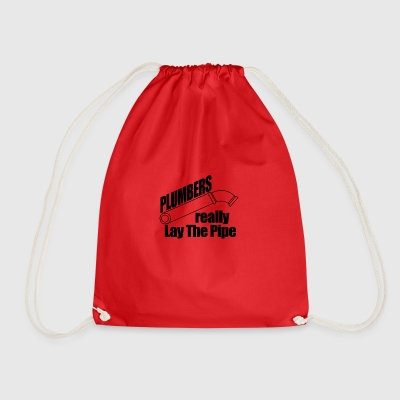Plumbers really lay the pipe - Drawstring Bag