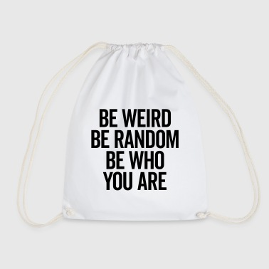 Be Weird & Random Quote - Gymbag