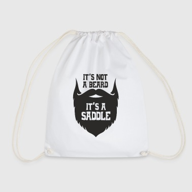 IT IS NOT A BEARD IT IS A SADDLE - Drawstring Bag