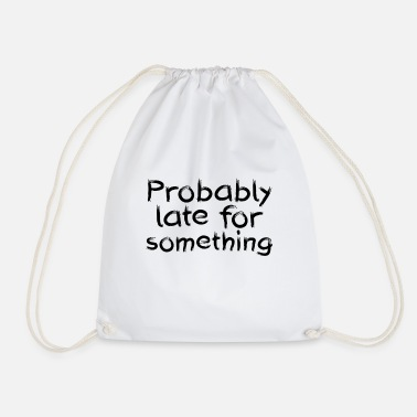 Rebellion Probably late for something - Drawstring Bag