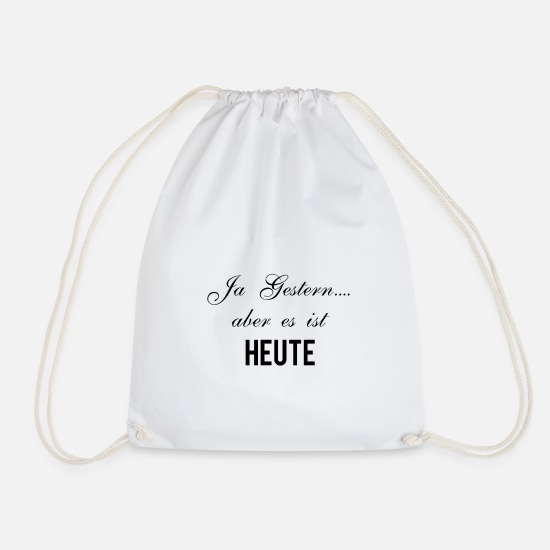 Sayings Bags & Backpacks - It is today - Drawstring Bag white